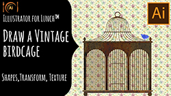 Illustrator for Lunch Draw a Vintage Birdcage